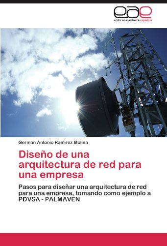 Dise O de Una Arquitectura de Red Para Una Empresa 9783845498096