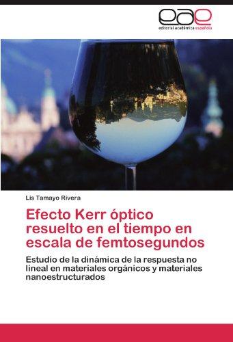 Efecto Kerr Ptico Resuelto En El Tiempo En Escala de Femtosegundos 9783845490151