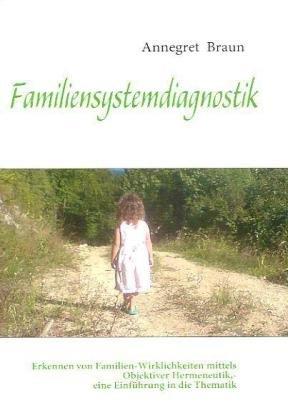 Einfuhrung in Die Familiensystemdiagnostik 9783842340138