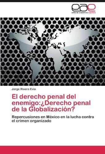 El Derecho Penal del Enemigo: Derecho Penal de La Globalizaci N? 9783847352303