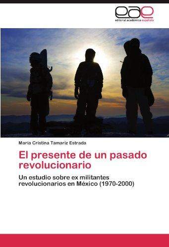 El Presente de Un Pasado Revolucionario 9783846561690