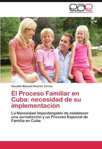 El Proceso Familiar En Cuba: Necesidad de Su Implementaci N 9783846575444