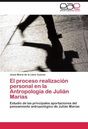 El Proceso Realizaci N Personal En La Antropolog a de Juli N Mar as 9783847361688