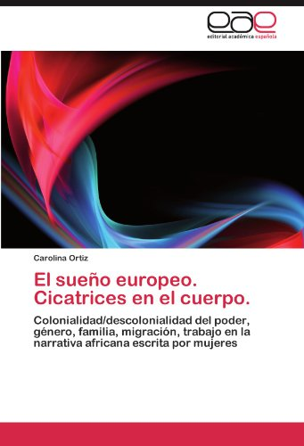 El Sue O Europeo. Cicatrices En El Cuerpo. 9783845492780