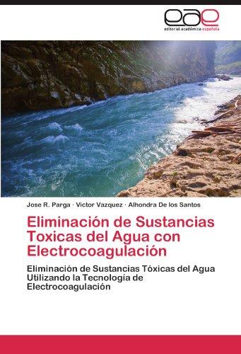 Eliminaci N de Sustancias Toxicas del Agua Con Electrocoagulaci N 9783846573358