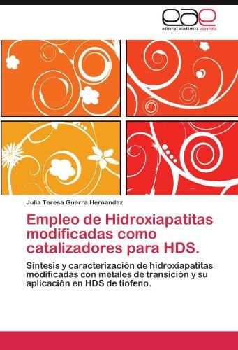 Empleo de Hidroxiapatitas Modificadas Como Catalizadores Para Hds. 9783845484044