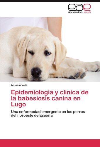 Epidemiolog A Y CL Nica de La Babesiosis Canina En Lugo 9783845481302