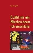 Erzahl Mir Ein Marchen Bevor Ich Einschlafe 9783842324763