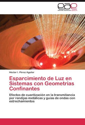 Esparcimiento de Luz En Sistemas Con Geometr as Confinantes 9783845487120
