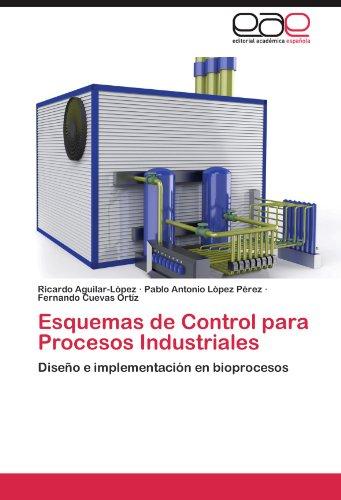 Esquemas de Control Para Procesos Industriales 9783846562826