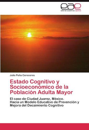 Estado Cognitivo y Socioecon Mico de La Poblaci N Adulta Mayor 9783845491721