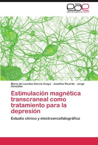 Estimulaci N Magn Tica Transcraneal Como Tratamiento Para La Depresi N 9783845495941