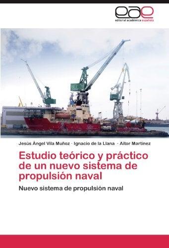 Estudio Te Rico y PR Ctico de Un Nuevo Sistema de Propulsi N Naval 9783847354352