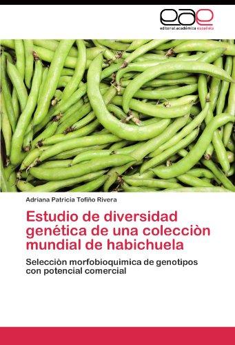 Estudio de Diversidad Gen Tica de Una Colecci N Mundial de Habichuela 9783845480565