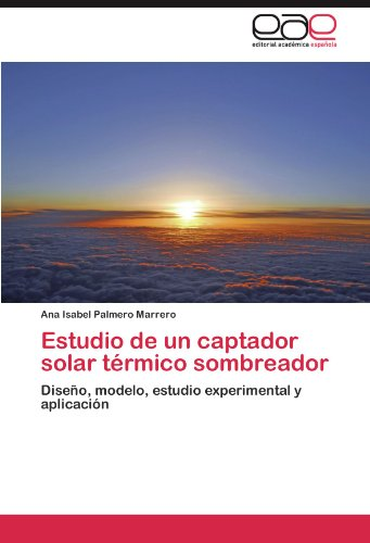 Estudio de Un Captador Solar T Rmico Sombreador 9783847350606