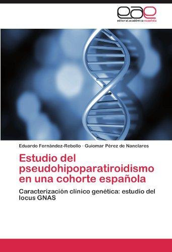 Estudio del Pseudohipoparatiroidismo En Una Cohorte Espa Ola 9783845488738