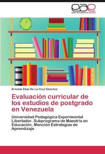Evaluaci N Curricular de Los Estudios de Postgrado En Venezuela 9783845498393