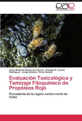 Evaluaci N Toxicol Gica y Tamizaje Fitoqu Mico de Prop Leos Rojo 9783846577257