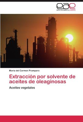 Extracci N Por Solvente de Aceites de Oleaginosas 9783846570388
