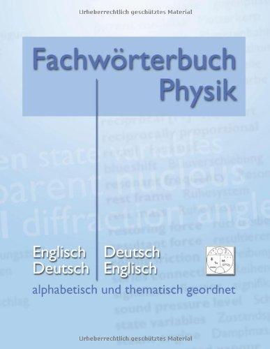 Fachw Rterbuch Physik - Alphabetisch Und Thematisch Geordnet 9783848209187