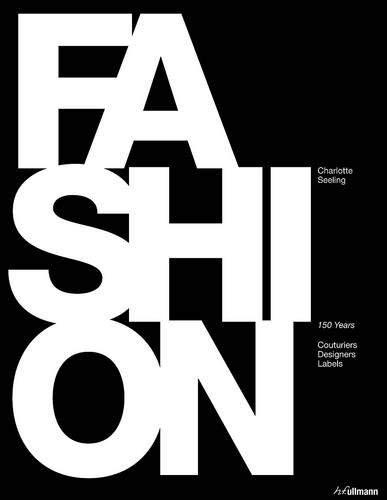 Fashion: 150 Years of Couturiers, Designers, Labels 9783848001217