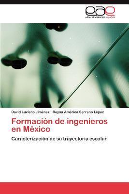 Formaci N de Ingenieros En M Xico 9783847365204