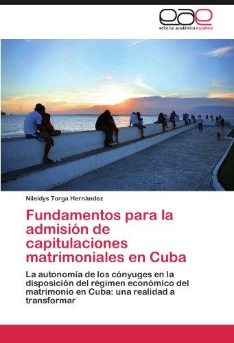 Fundamentos Para La Admisi N de Capitulaciones Matrimoniales En Cuba 9783847361176