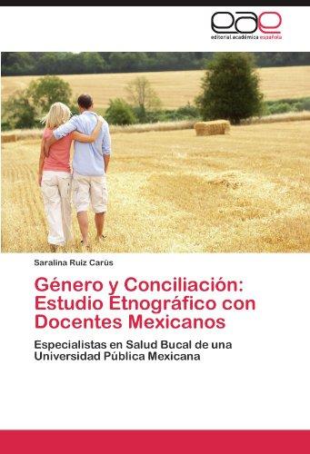 G Nero y Conciliaci N: Estudio Etnogr Fico Con Docentes Mexicanos 9783845481678