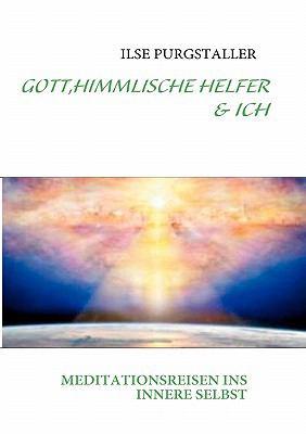 Gott, Himmlische Helfer & Ich 9783842352858