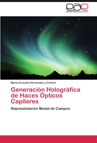 Generaci N Hologr Fica de Haces Pticos Capilares 9783847355120
