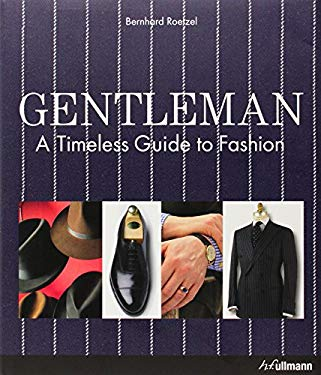 Gentleman: A Timeless Guide to Fashion 9783848002627
