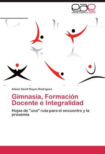 Gimnasia, Formaci N Docente E Integralidad