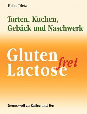 Gluten- Und Lactosefrei Backen 9783842364677