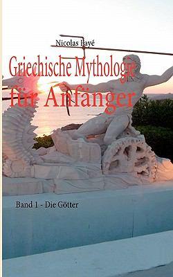 Griechische Mythologie Fur Anf Nger 9783842329928