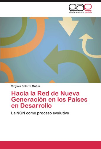 Hacia La Red de Nueva Generaci N En Los Pa Ses En Desarrollo 9783845492667