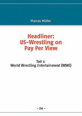 Headliner - Us-Wrestling on Pay Per View 9783842313446