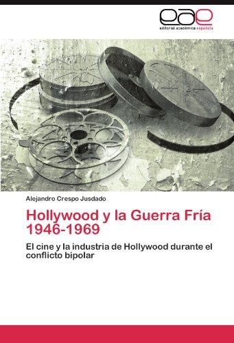 Hollywood y La Guerra Fr a 1946-1969 9783845484181