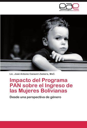 Impacto del Programa Pan Sobre El Ingreso de Las Mujeres Bolivianas 9783846564929