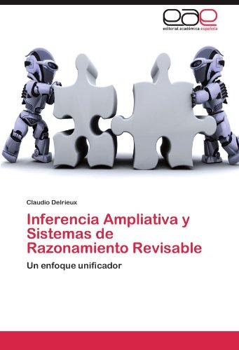 Inferencia Ampliativa y Sistemas de Razonamiento Revisable 9783846578414