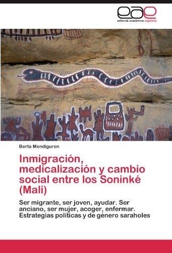 Inmigraci N, Medicalizaci N y Cambio Social Entre Los Sonink (Mali)