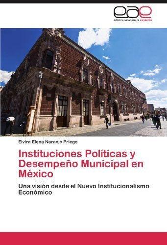 Instituciones Pol Ticas y Desempe O Municipal En M Xico 9783846568477