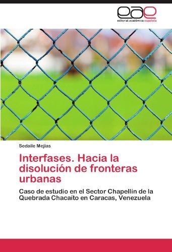 Interfases. Hacia La Disoluci N de Fronteras Urbanas 9783846567562