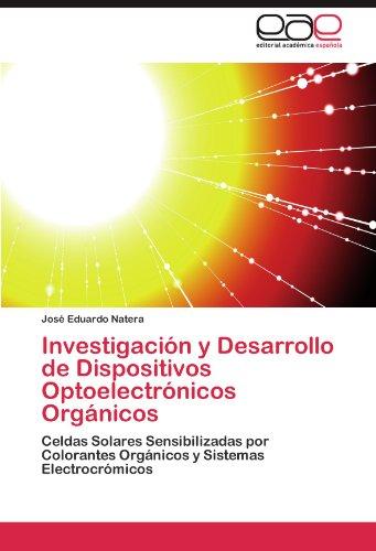 Investigaci N y Desarrollo de Dispositivos Optoelectr Nicos Org Nicos 9783845494395