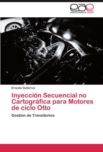 Inyecci N Secuencial No Cartogr Fica Para Motores de Ciclo Otto 9783845495149