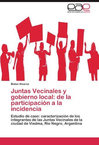 Juntas Vecinales y Gobierno Local: de La Participaci N a la Incidencia 9783845493800