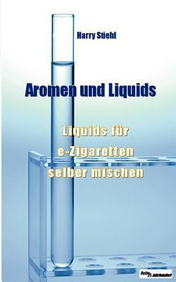 Liquids Und Aromen 9783844802733