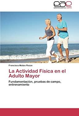 La Actividad F Sica En El Adulto Mayor 9783848454105