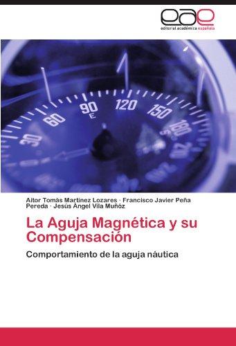 La Aguja Magn Tica y Su Compensaci N 9783846565605