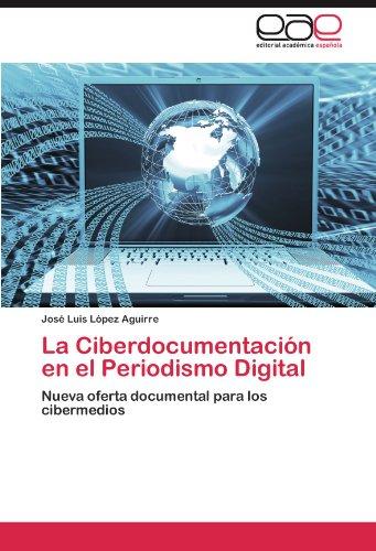 La Ciberdocumentaci N En El Periodismo Digital 9783845481661