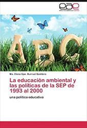 La Educaci N Ambiental y Las Pol Ticas de La Sep de 1993 Al 2000 16977059